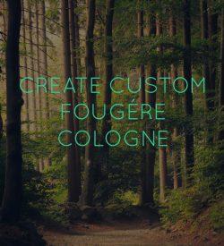 Custom Fougere Perfume